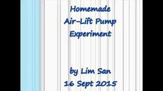 Singapore LimSan's DIY Air-Lift Pump (Version1) / DIY 에어 리프트 펌프 (버전 1) 실험 / DIY空气提升泵(第1版)试验