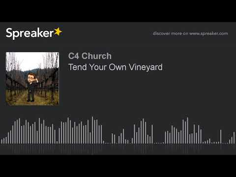 Tend Your Own Vineyard