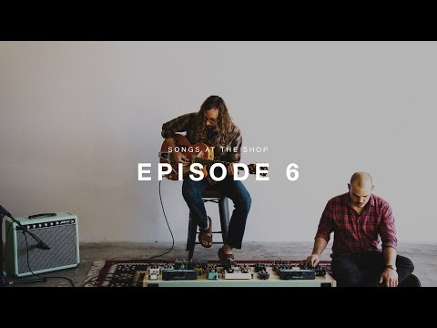 Songs at the Shop: Episode 6 with Zach...