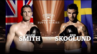Smith vs Skoglund - WBSS Season I: Super-Middleweight QF1