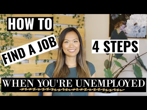 How to Find a Job When You're Unemployed | What to Do When You're Unemployed