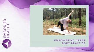 Empowering Upper Body Practice