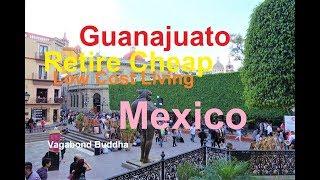 Guanajuato Mexico Retire Cheap Low Cost of Living