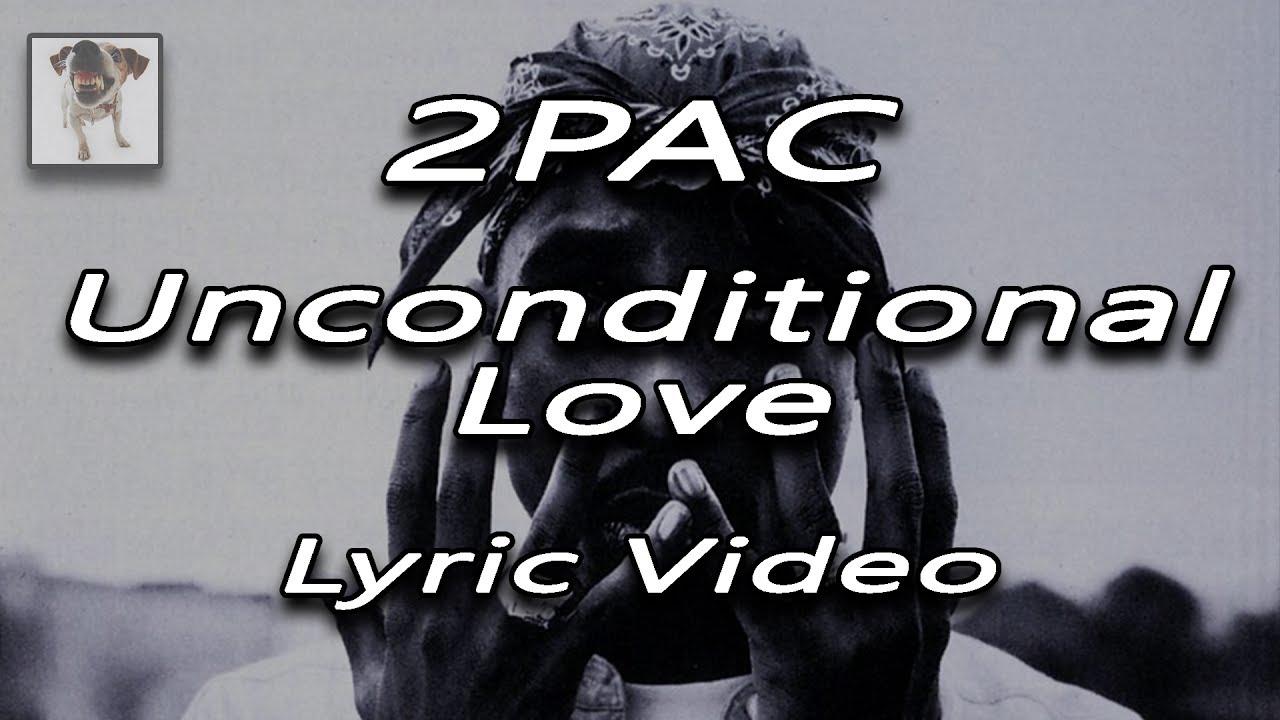 2PAC - Unconditional Love (Lyrics On Screen Video)