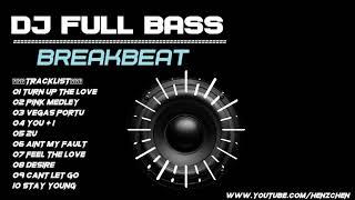 DJ FULL BASS BREAKBEAT 2018  - HeNz CheN