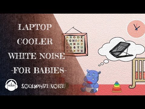 Laptop Cooler White Noise   Your Baby Love It