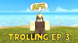 AFK TROLLING EP.3   Roblox