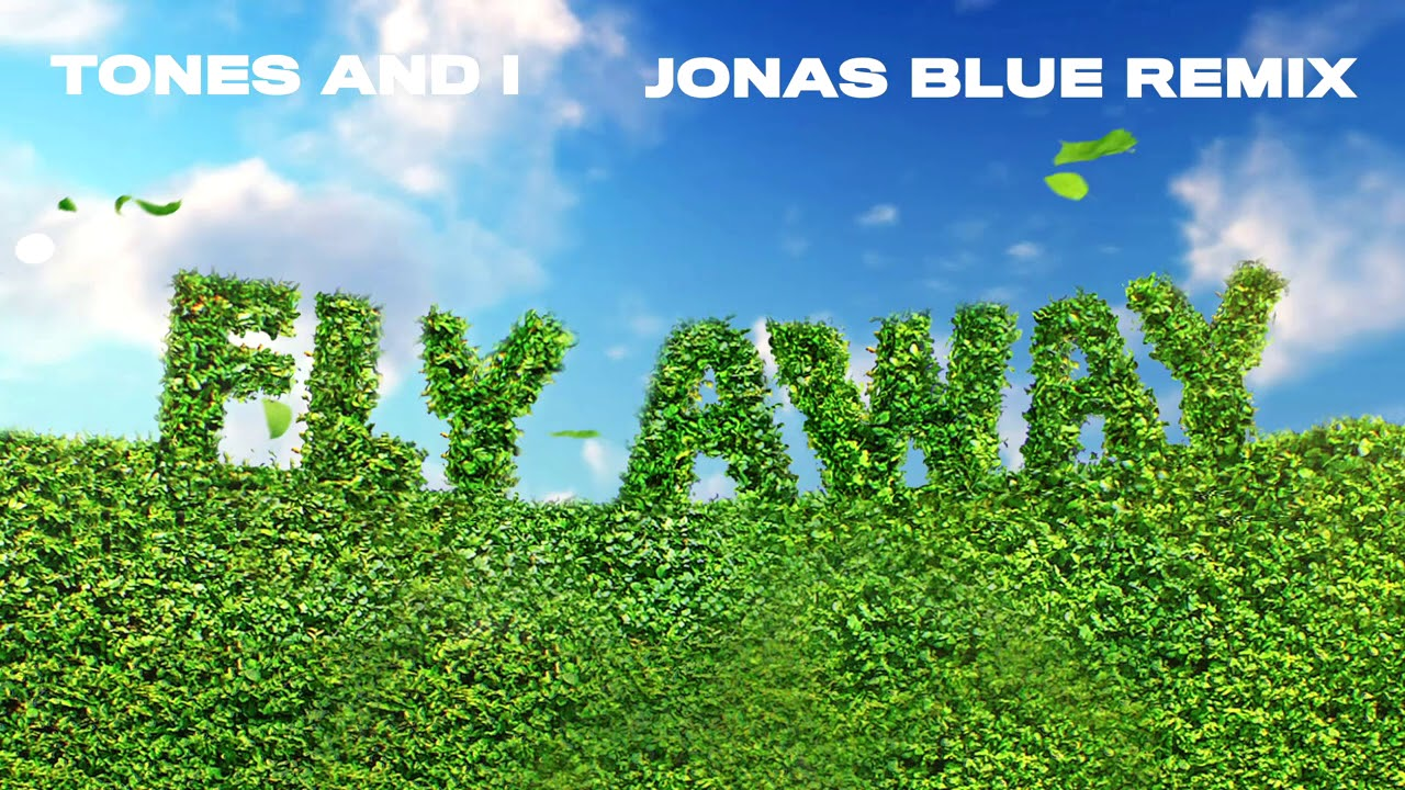 TONES AND I - FLY AWAY (JONAS BLUE REMIX)