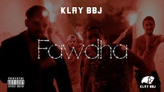 Klay BBj ✪ فوضى ✪ Fawdha - lyrics - [Music Video] -2017- * let's reach 1000 *