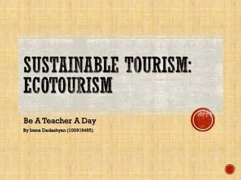 is ecotourism a viable tool toward sustainability Ecotourism is a form of tourism that was developed to be mutually beneficial for the environment and the local people living in the area one of the problems with ecotourism is visitor overcapacity this means that too many tourists are coming into an ecotourism destination and the location cannot.