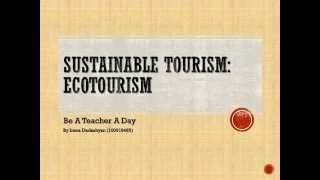 Sustainable Tourism: Ecotourism