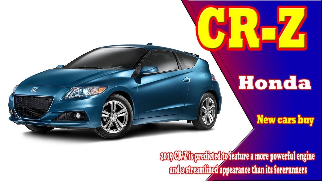 Superb 2019 Honda CR Z | 2019 Honda CR Z Turbo | 2019 Honda CR Z Usa | New Cars  Buy.