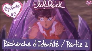 Recherche d'Identité, Partie 2 | Teaser de l'épisode #8 | LoliRock