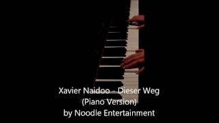 Xavier Naidoo - Dieser Weg (with lyrics!) [Piano Version] [HD]