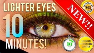 🎧 GET LIGHTER EYES IN 10 MINUTES! SUBLIMINAL AFFIRMATIONS BOOSTER! REAL RESULTS DAILY!