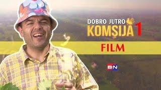 DOBRO JUTRO KOMSIJA 1 - FILM (BN Televizija 2019) HD