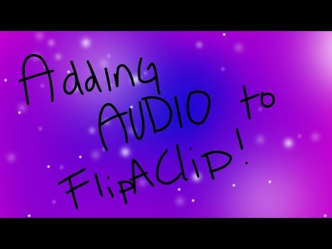 How To Add Audio To FlipAClip- Tutorial