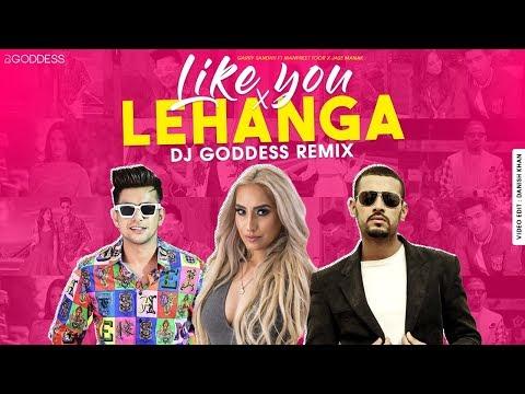 Like You X Lehanga   DJ Goddess Remix   Garry Sandhu ft. Manpreet Toor   Jass Manak