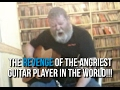 The Revenge Of The Angriest Guitar Player In The World!!!