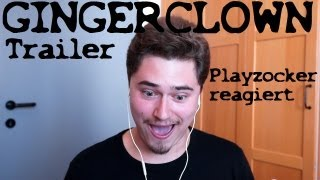 GINGERCLOWN Trailer / Playzocker reagiert Nr. 3