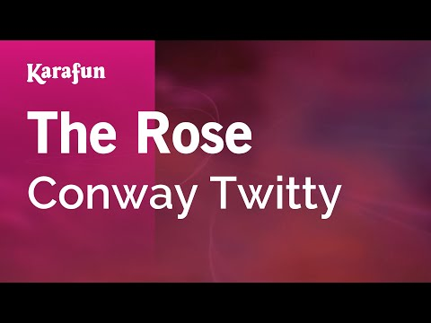 Karaoke The Rose - Conway Twitty *