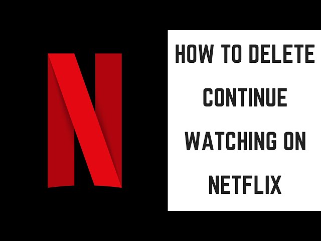 How To Delete Continue Watching On Netflix Youtube
