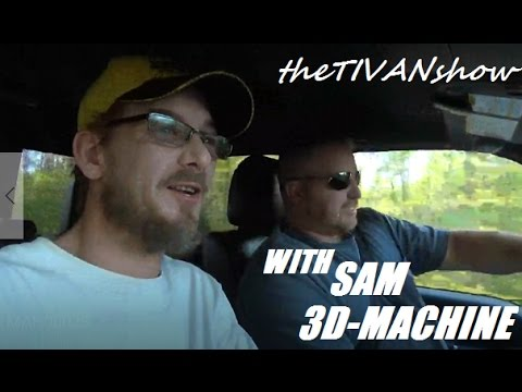 3D - MACHINE INC. YOU NEED IT THEY CAN MAKE IT with SAM and TIVAN