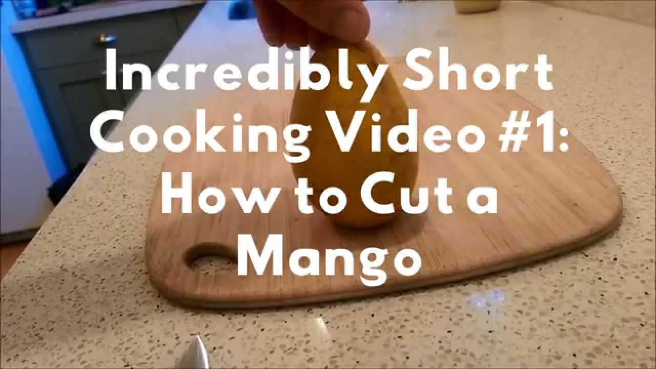 Incredibly Short Cooking Video #1: How To Cut A Mango