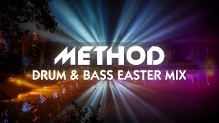 METHOD - Drum & Bass Easter Mix (with my own tracks!)