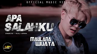 MAULANA WIJAYA - APA SALAHKU (Official Music Video)