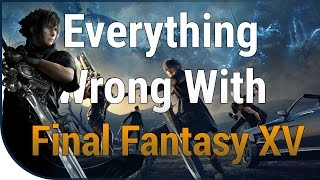 GAME SINS | Everything Wrong With Final Fantasy XV