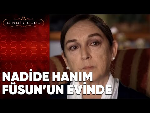 Nadide Hanım Füsun'un Evine Gidiyor - Binbir Gece 64. Bölüm