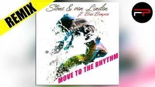 Stone & Van Linden Ft. Bass Bumpers - Move To The Rhythm (CJ Stone & Milo.nl Mix)