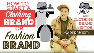 How to start a clothing line or fashion brand   by designer @JonPhenom