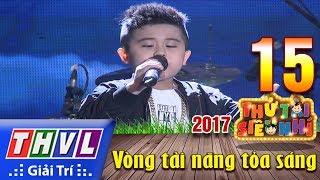 THVL  Th ti siu nh 2017  Tp 152 We are the world Ni vng tay ln - Quc Dng