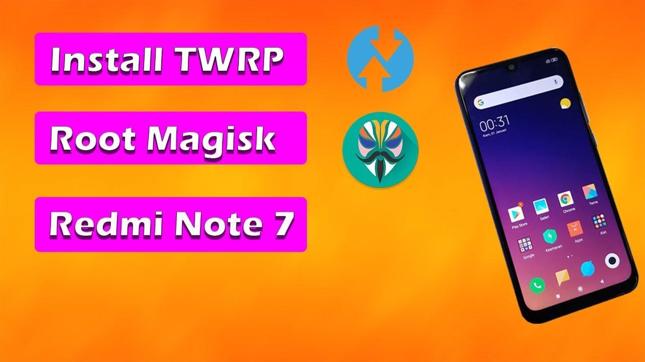 Cara Install TWRP dan Root Magisk Redmi Note 7 terbaru