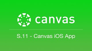 S.11 - Canvas iOS App (Canvas Student Tips)