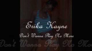 Watch Erika Kayne Dont Wanna Play No More video