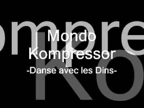 Mondo Kompressor - Danse avec les Dins -