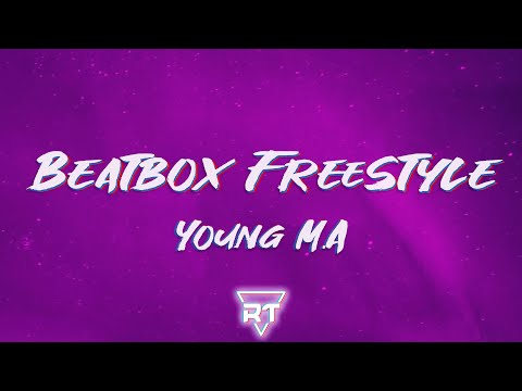 Young M.A – Beatbox Freestyle (Lyrics)   Left my ex b*tch cause she toxic