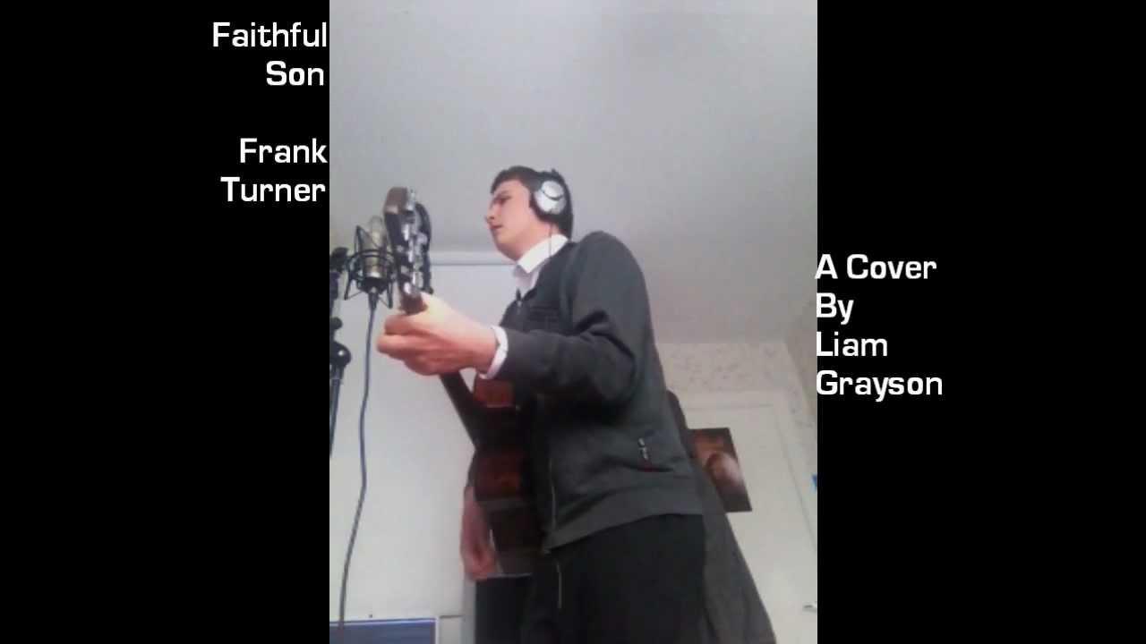 Faithful Son - Frank Turner (Liam Grayson's Cover) - YouTube