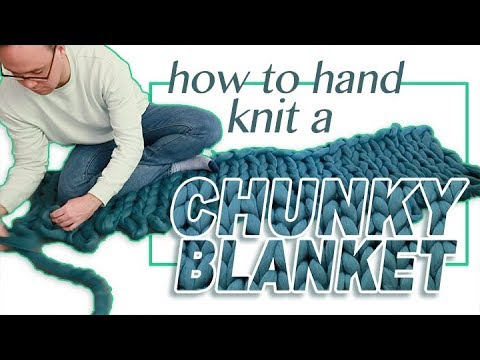 How to Arm Knit a Chunky Blanket