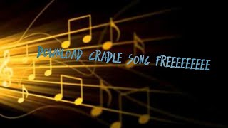 how to download cradles song free