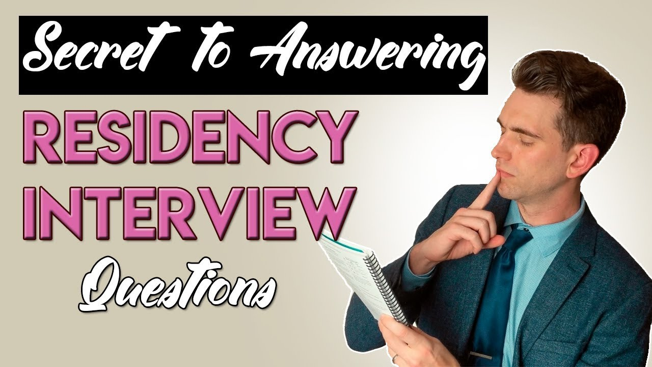 Keys to Answering Residency Interview Questions!