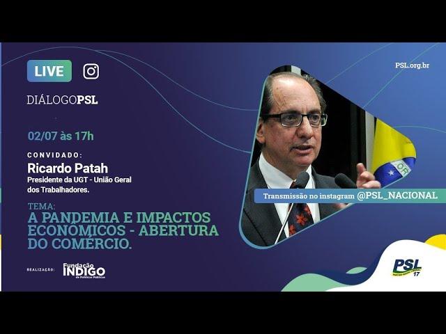 Diálogo PSL - Live 02/07/2020 com Marcos Cintra e Ricardo Patah