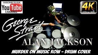 George Strait - Alan Jackson - Murder on Music Row - Drum Cover