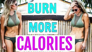 How To Burn More Calories | Rebecca Louise