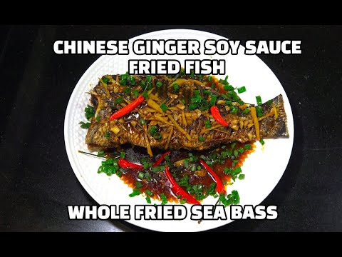Ginger Soy Sauce Fried Fish - Asian Fried Whole Fish - Sea Bass Recipe