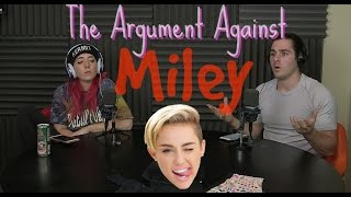 Podcast #57 - The Argument Against Miley Cyrus
