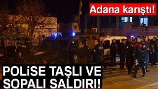 Adana'da Polise Taşlı ve Sopalı Saldırı: 7 Gözaltı